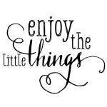 ENJOY THE LITTLE THINGS CHALK TRANSFER